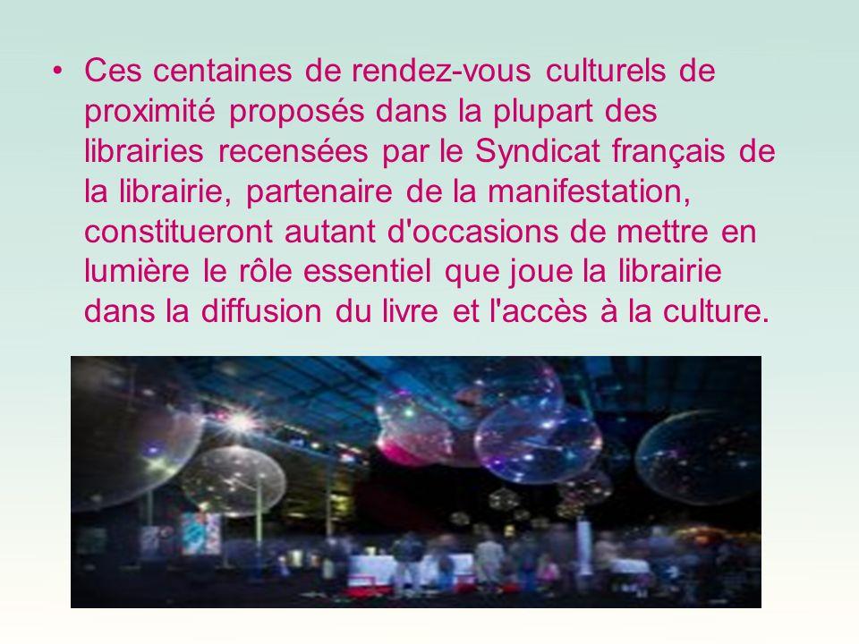 Ces centaines de rendez-vous culturels de proximité proposés dans la plupart des librairies recensées par le Syndicat français de la librairie, partenaire de la manifestation, constitueront autant d occasions de mettre en lumière le rôle essentiel que joue la librairie dans la diffusion du livre et l accès à la culture.