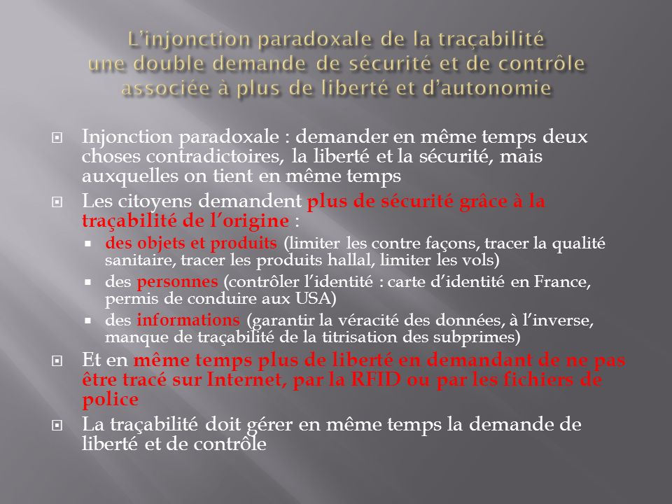 L'injonction paradoxale de la traçabilité une double demande de sécurité et de contrôle associée à plus de liberté et d'autonomie