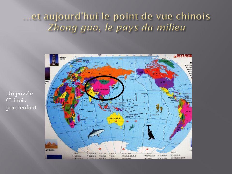 …et aujourd'hui le point de vue chinois Zhong guo, le pays du milieu