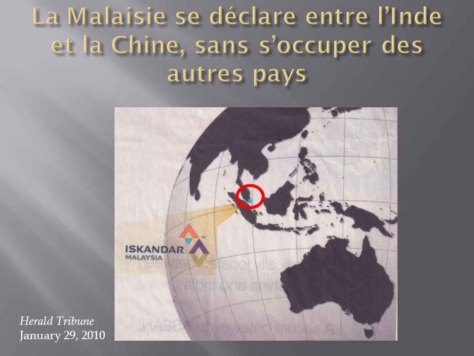 La Malaisie se déclare entre l'Inde et la Chine, sans s'occuper des autres pays