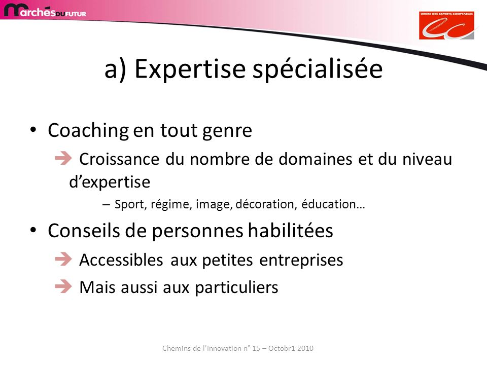 a) Expertise spécialisée