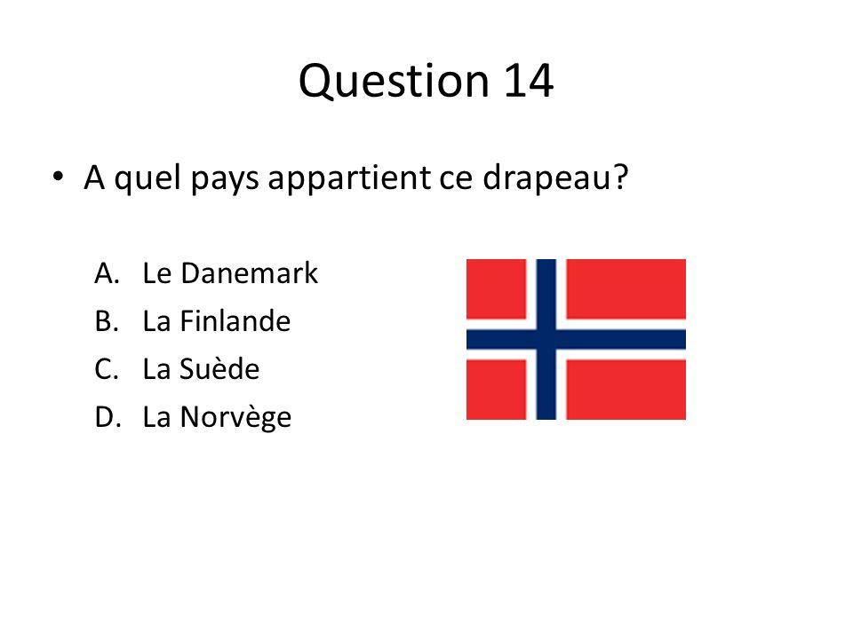 Question 14 A quel pays appartient ce drapeau Le Danemark La Finlande