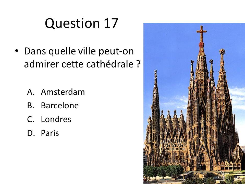Question 17 Dans quelle ville peut-on admirer cette cathédrale