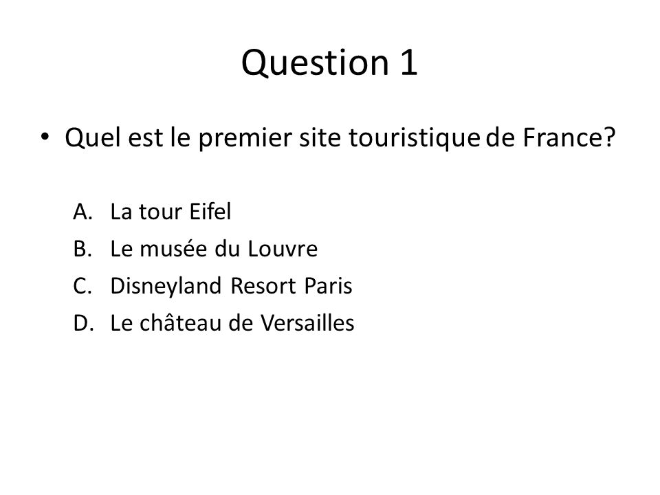 Question 1 Quel est le premier site touristique de France