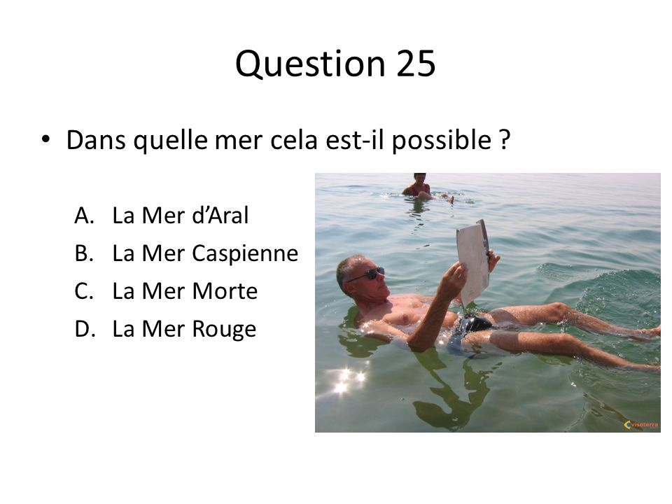 Question 25 Dans quelle mer cela est-il possible La Mer d'Aral