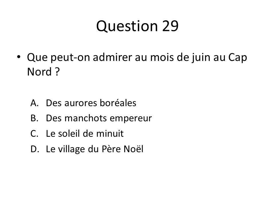 Question 29 Que peut-on admirer au mois de juin au Cap Nord