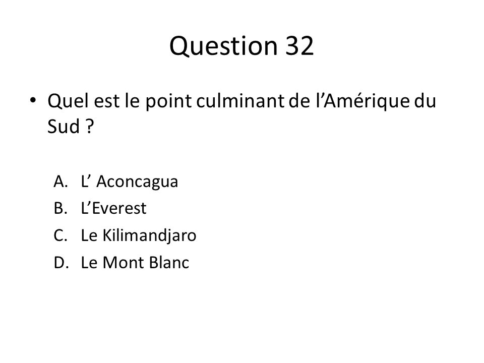Question 32 Quel est le point culminant de l'Amérique du Sud