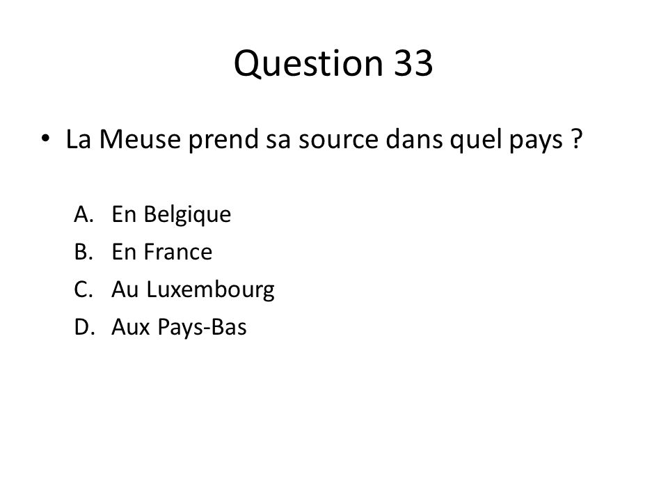 Question 33 La Meuse prend sa source dans quel pays En Belgique