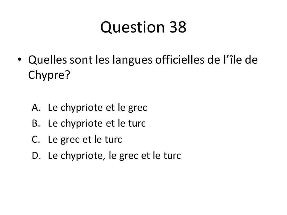 Question 38 Quelles sont les langues officielles de l'île de Chypre