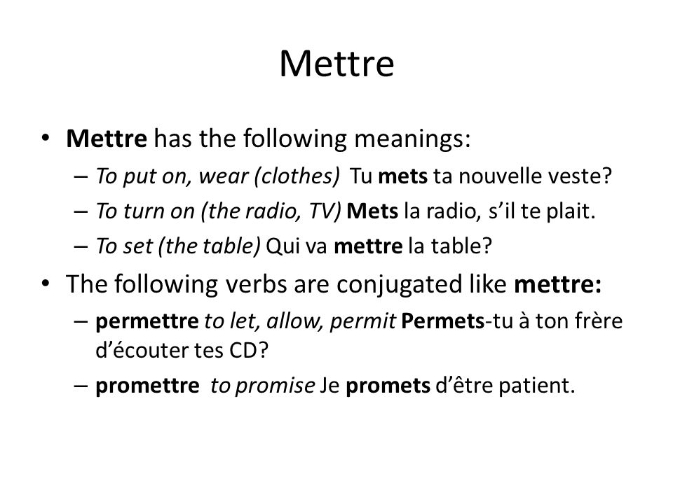 Mettre Mettre has the following meanings:
