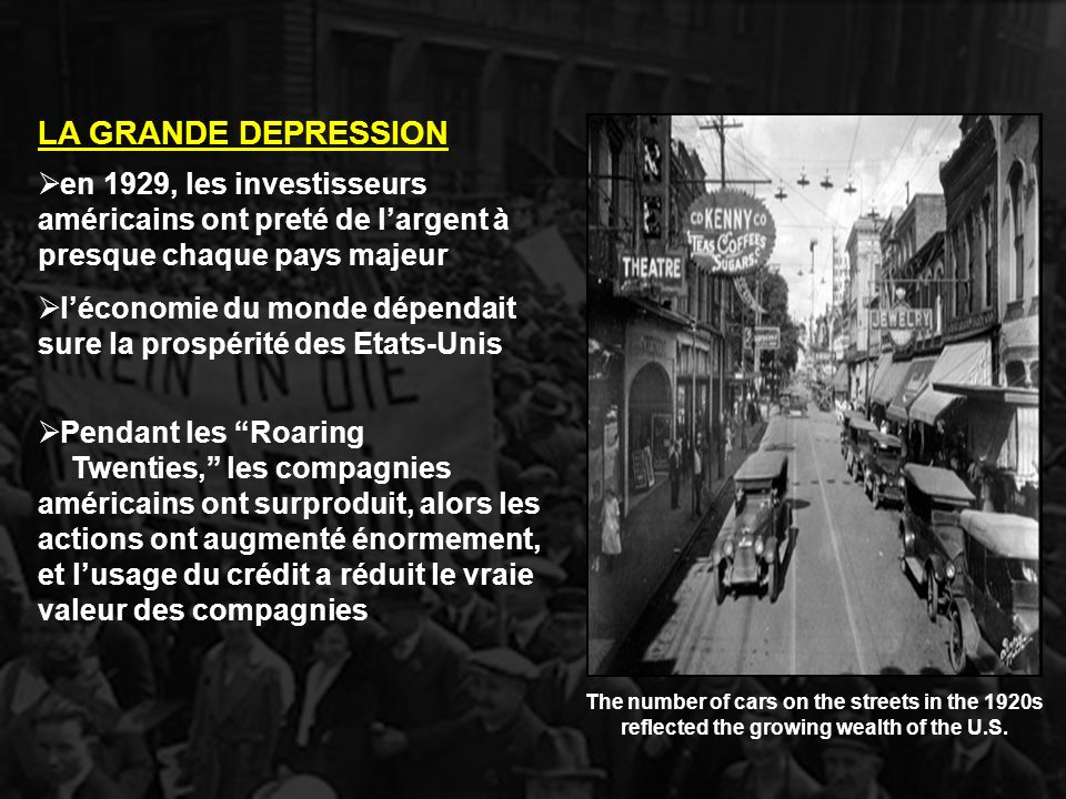 LA GRANDE DEPRESSION The number of cars on the streets in the 1920s reflected the growing wealth of the U.S.