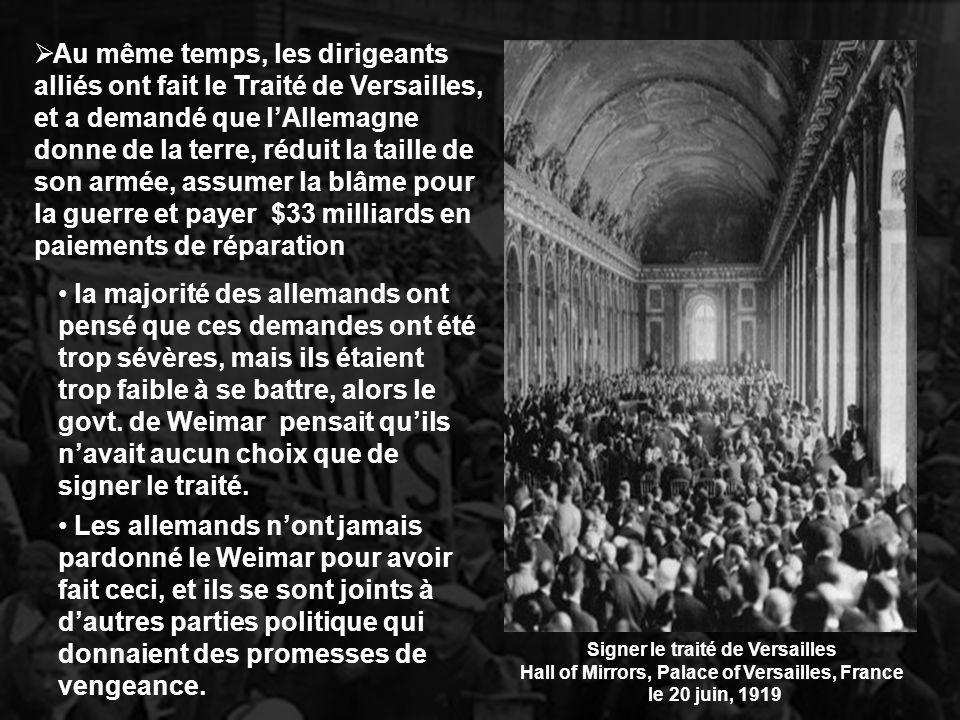 Au même temps, les dirigeants alliés ont fait le Traité de Versailles, et a demandé que l'Allemagne donne de la terre, réduit la taille de son armée, assumer la blâme pour la guerre et payer $33 milliards en paiements de réparation