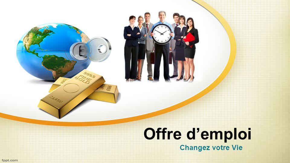 Offre d'emploi Changez votre Vie