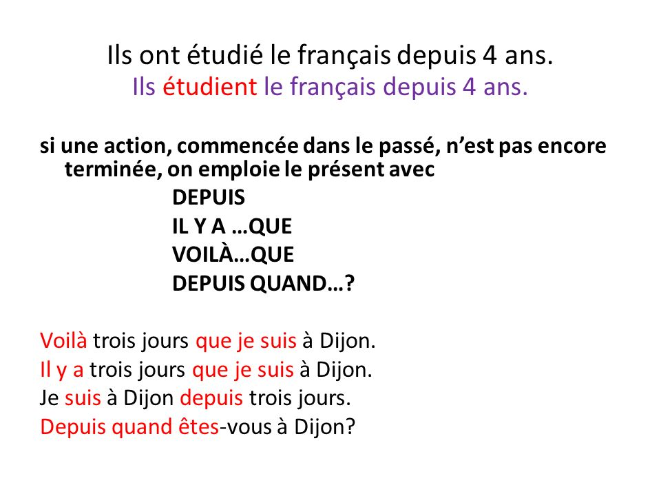 Ils ont étudié le français depuis 4 ans.