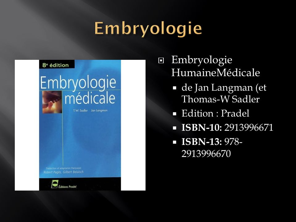 Embryologie Embryologie HumaineMédicale