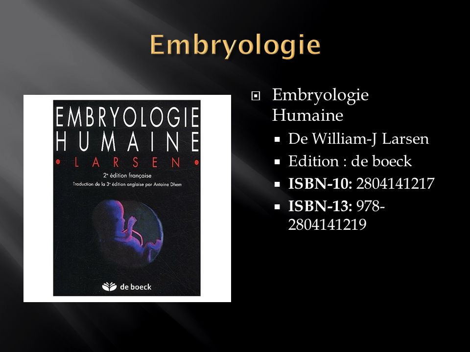 Embryologie Embryologie Humaine De William-J Larsen Edition : de boeck