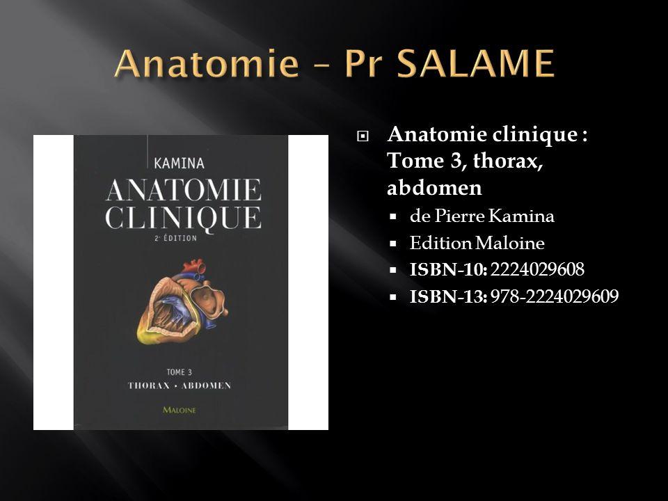 Anatomie – Pr SALAME Anatomie clinique : Tome 3, thorax, abdomen