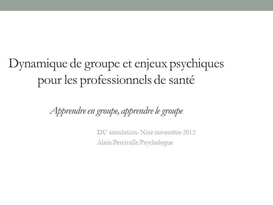 DU simulation- Nice novembre 2012 Alain Percivalle Psychologue