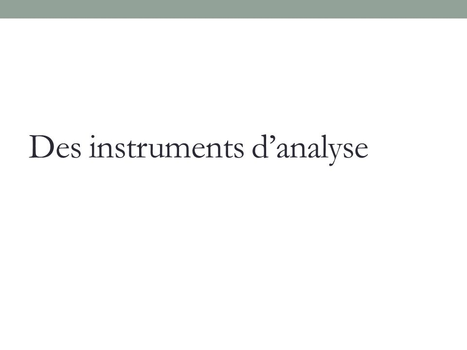 Des instruments d'analyse