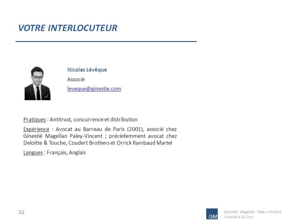 VOTRE INTERLOCUTEUR Nicolas Lévêque Associé leveque@ginestie.com