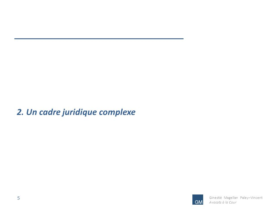 2. Un cadre juridique complexe