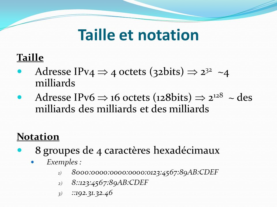 Taille et notation Adresse IPv4  4 octets (32bits)  232 ~4 milliards