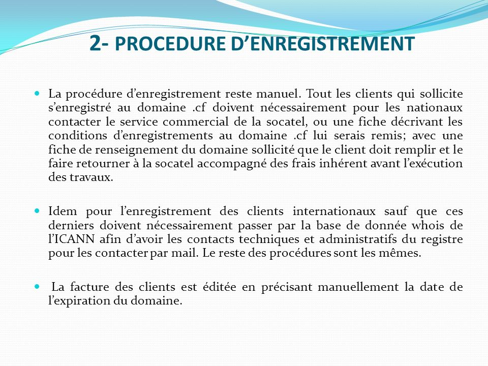 2- PROCEDURE D'ENREGISTREMENT