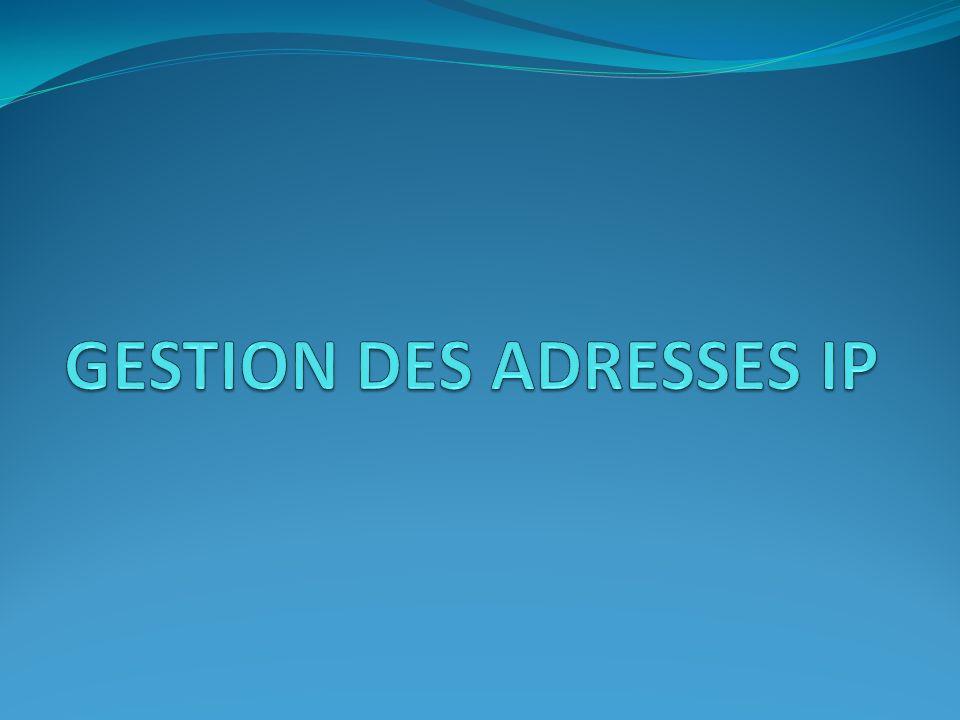 GESTION DES ADRESSES IP