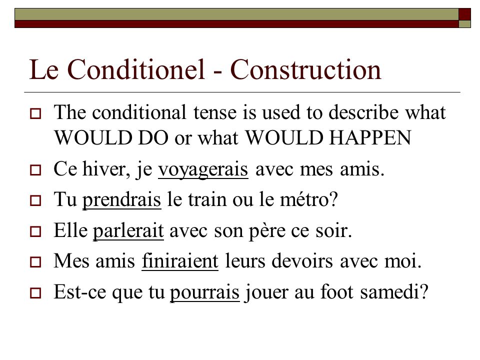 Le Conditionel - Construction