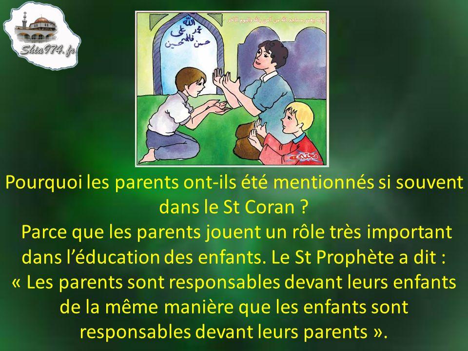 Pourquoi les parents ont-ils été mentionnés si souvent dans le St Coran .