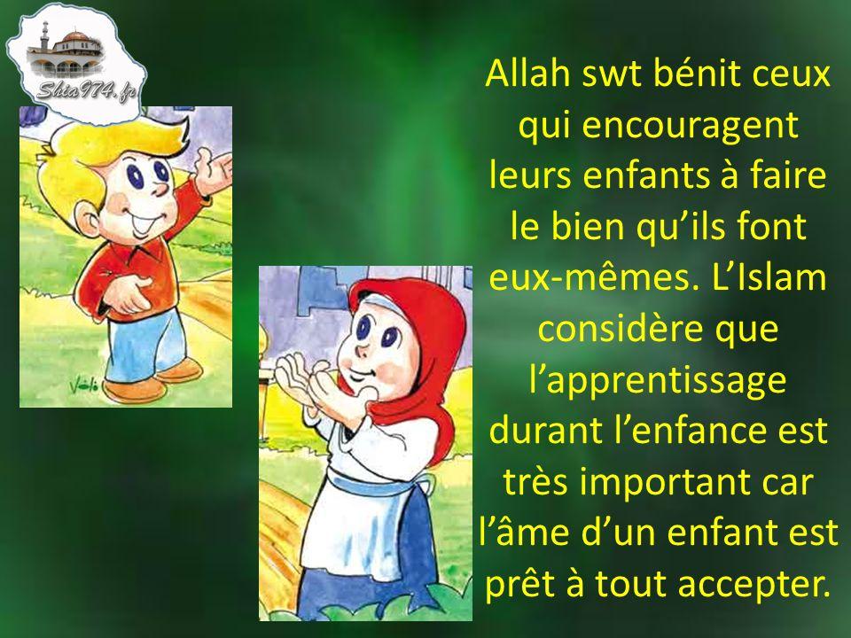 Allah swt bénit ceux qui encouragent leurs enfants à faire le bien qu'ils font eux-mêmes.