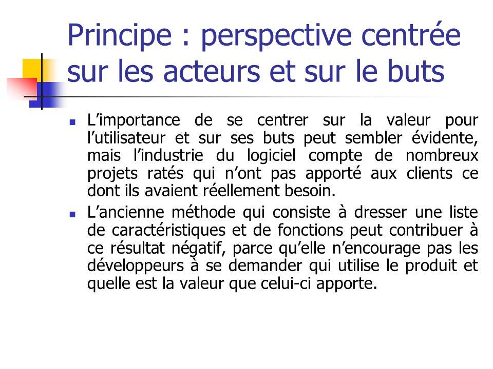 Principe : perspective centrée sur les acteurs et sur le buts