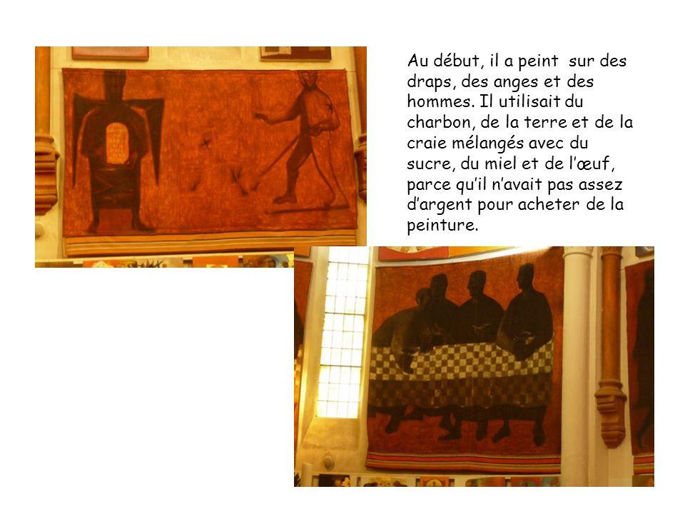 Au début, il a peint sur des draps, des anges et des hommes