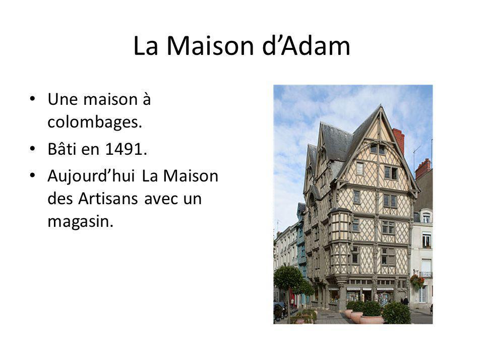 La Maison d'Adam Une maison à colombages. Bâti en 1491.