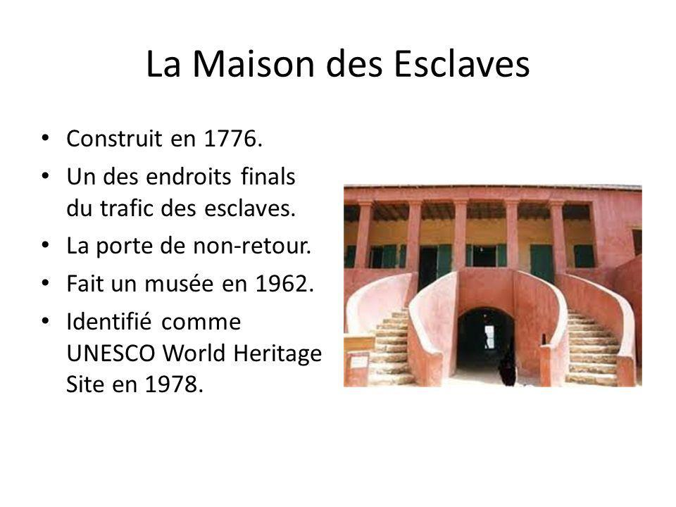 La Maison des Esclaves Construit en 1776.