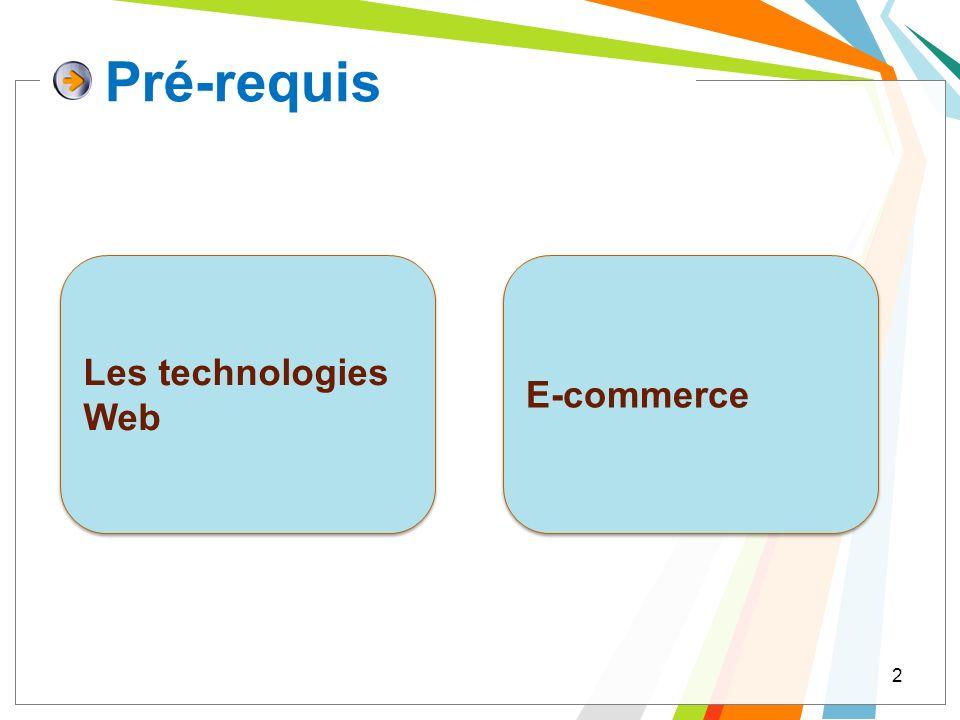 Pré-requis Les technologies Web E-commerce