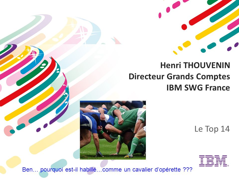 Henri THOUVENIN Directeur Grands Comptes IBM SWG France