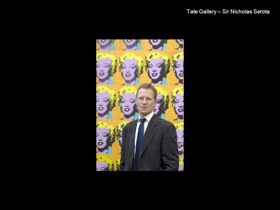 Tate Gallery – Sir Nicholas Serota
