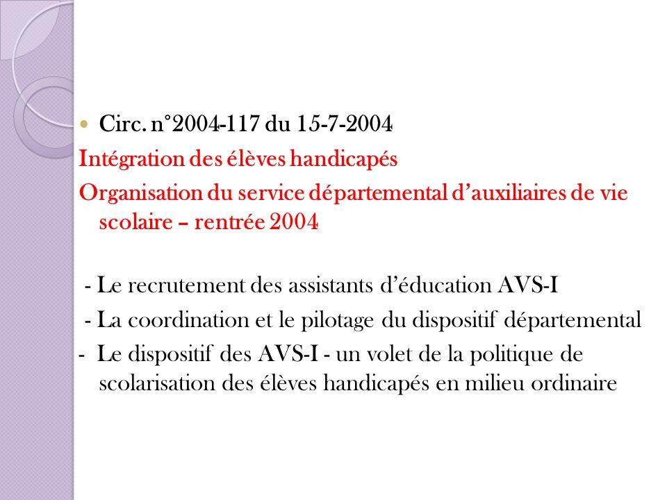 Circ. n°2004-117 du 15-7-2004 Intégration des élèves handicapés. Organisation du service départemental d'auxiliaires de vie scolaire – rentrée 2004.