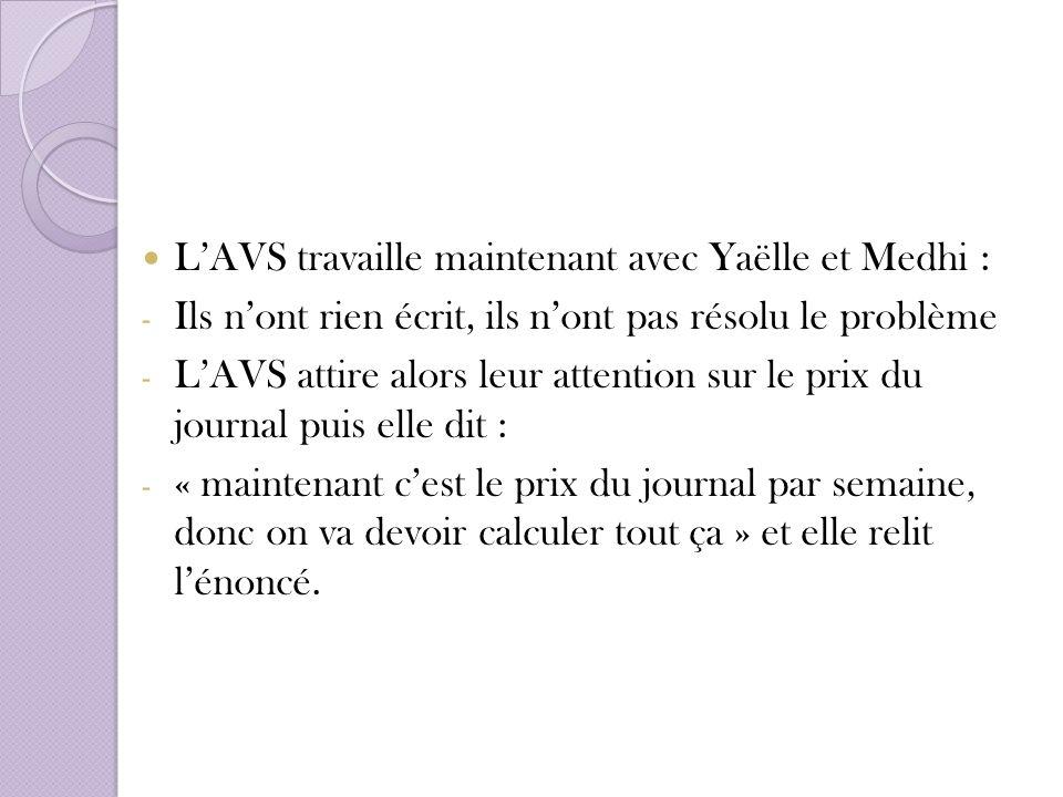 L'AVS travaille maintenant avec Yaëlle et Medhi :