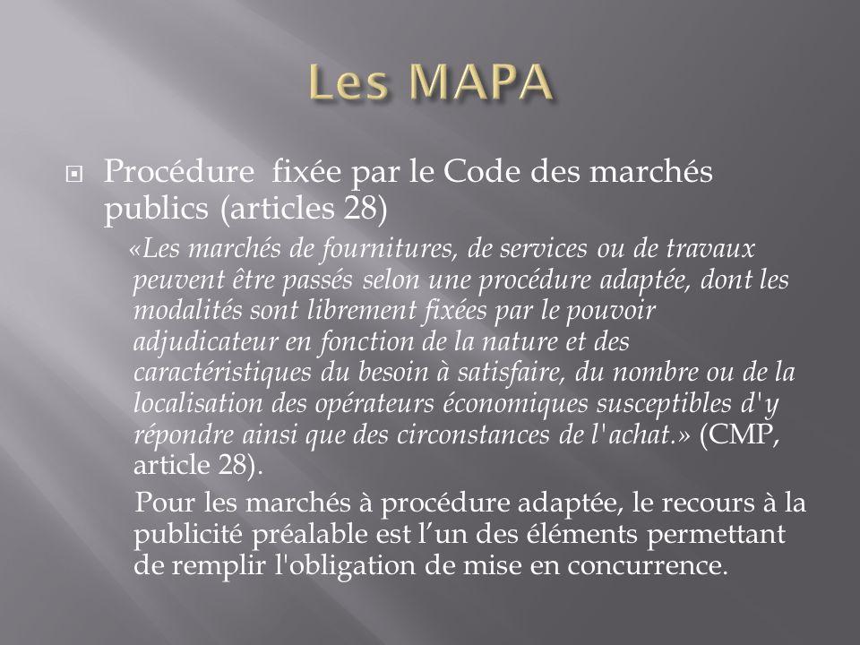 Les MAPA Procédure fixée par le Code des marchés publics (articles 28)
