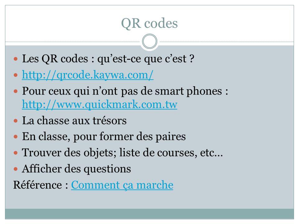 QR codes Les QR codes : qu'est-ce que c'est http://qrcode.kaywa.com/