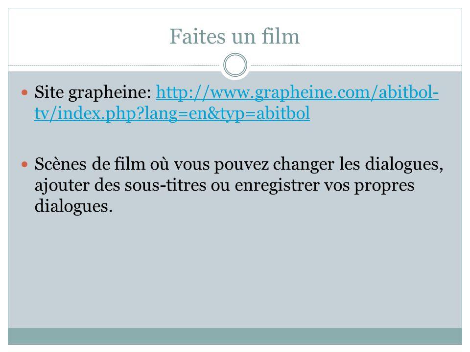 Faites un film Site grapheine: http://www.grapheine.com/abitbol-tv/index.php lang=en&typ=abitbol.