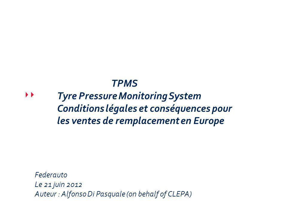 TPMS Tyre Pressure Monitoring System Conditions légales et conséquences pour les ventes de remplacement en Europe