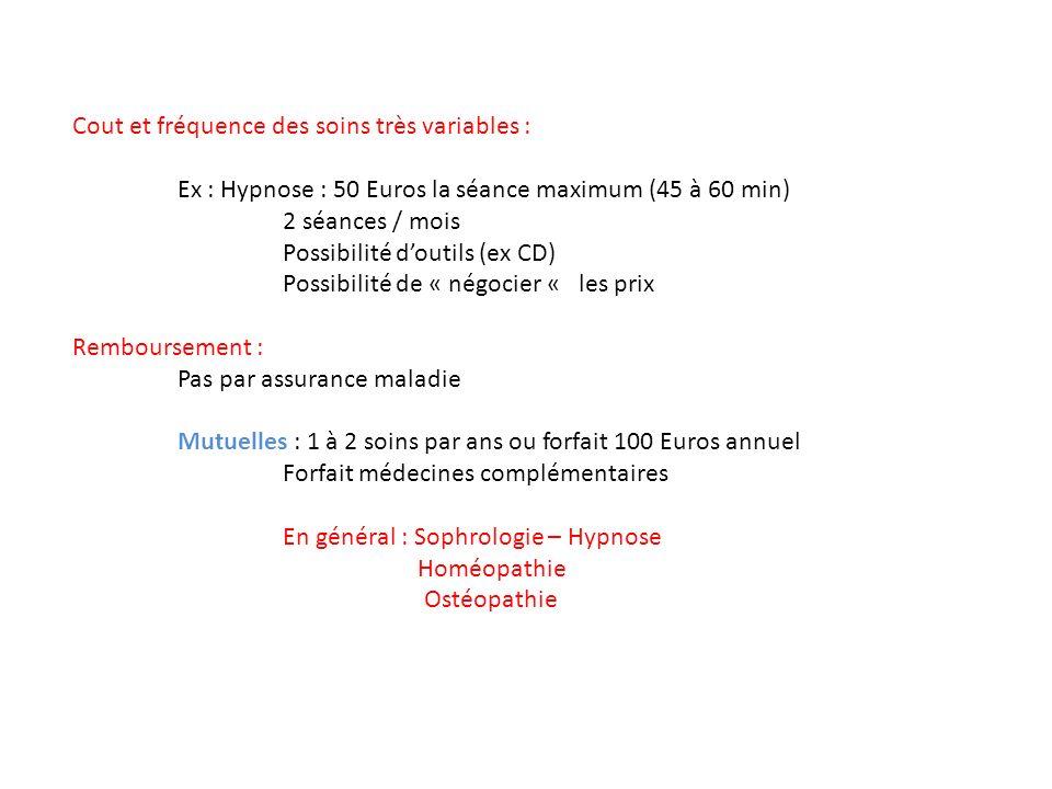 Cout et fréquence des soins très variables :