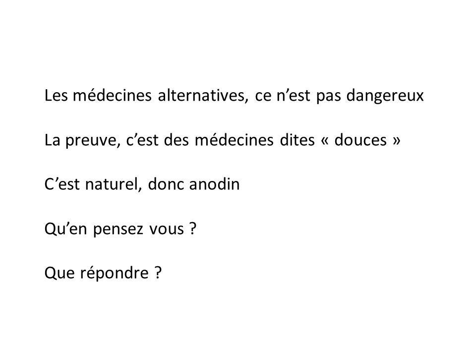 Les médecines alternatives, ce n'est pas dangereux