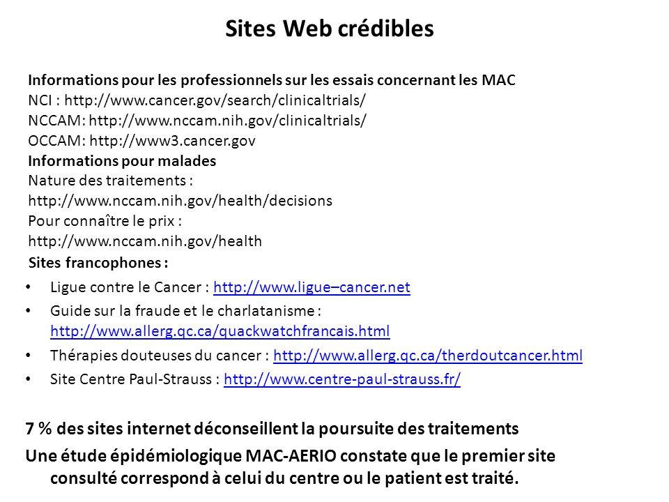 Sites Web crédibles Informations pour les professionnels sur les essais concernant les MAC. NCI : http://www.cancer.gov/search/clinicaltrials/