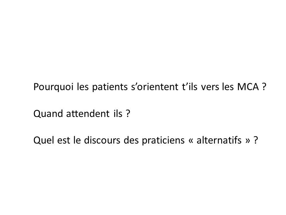 Pourquoi les patients s'orientent t'ils vers les MCA