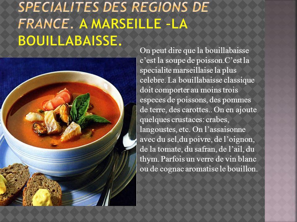 Specialites des regions de france. a Marseille –la bouillabaisse.
