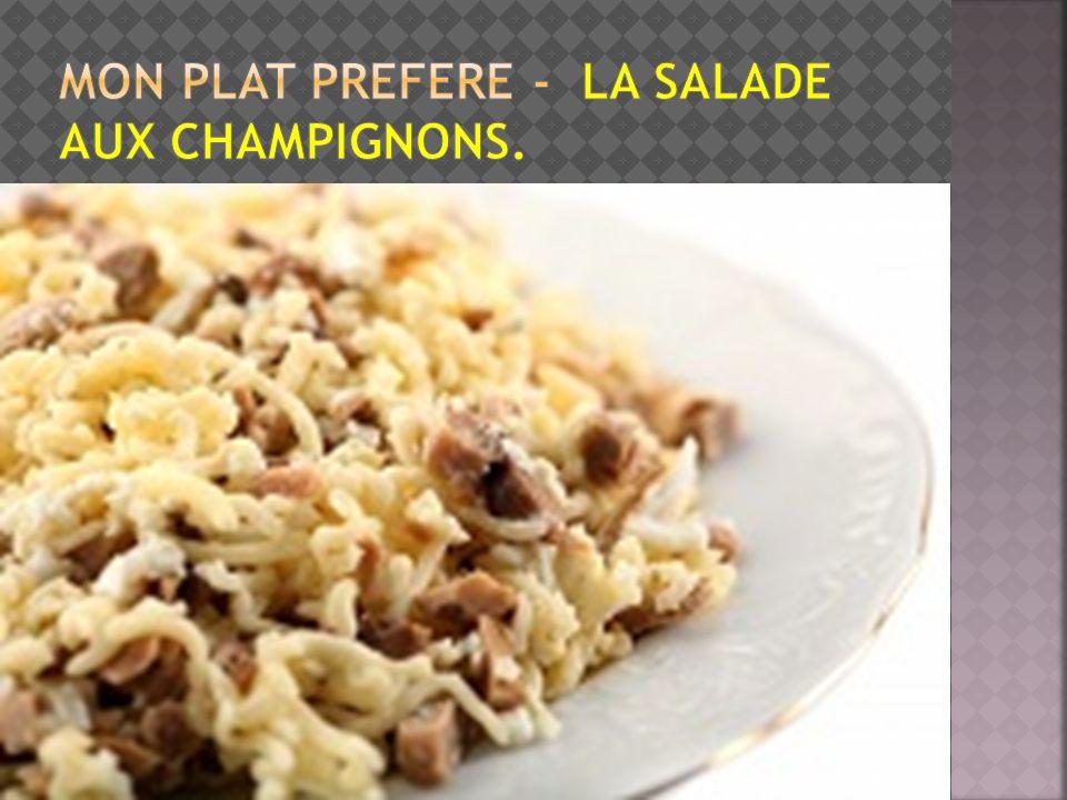Mon plat prefere - la salade aux champignons.